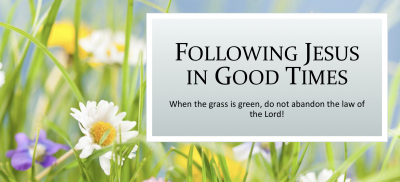 Following Jesus in Good Times