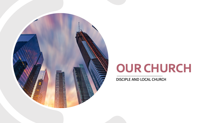 Our Church - Disciple and local church